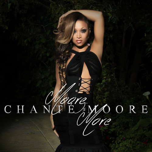 Chante Moore - Moore Is More (by Jonathan Gardner)